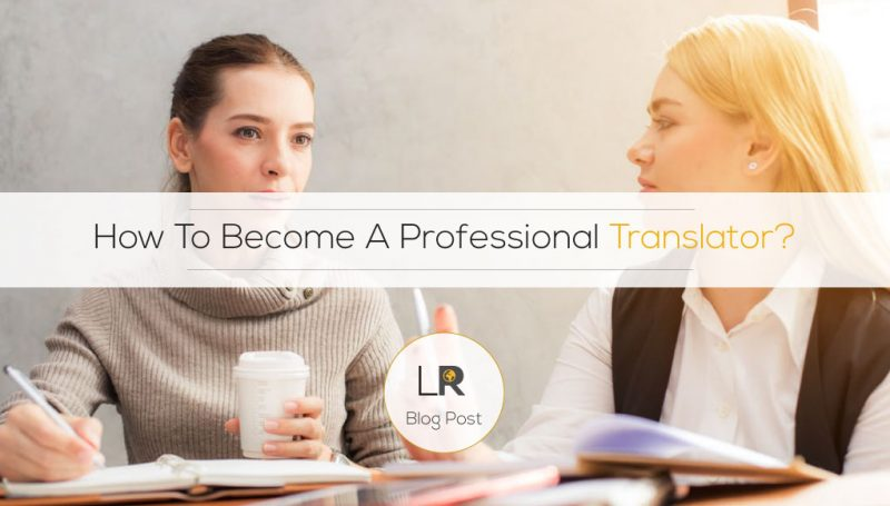 How To Become A Professional Translator