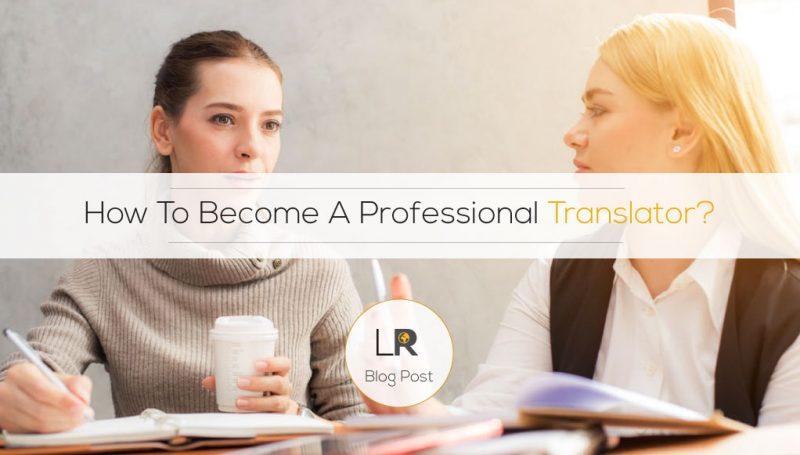 How To Become A Professional Translator