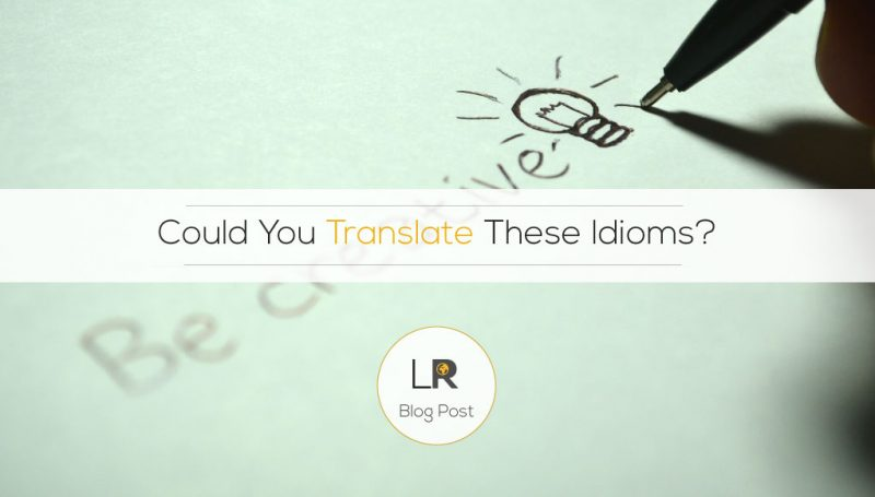 Could You Translate These Idioms?