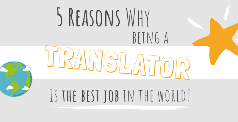 5 reasons why being a translator is the best job in the world