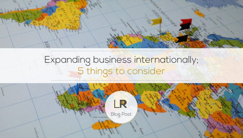 Expanding business internationally; 5 factors to consider