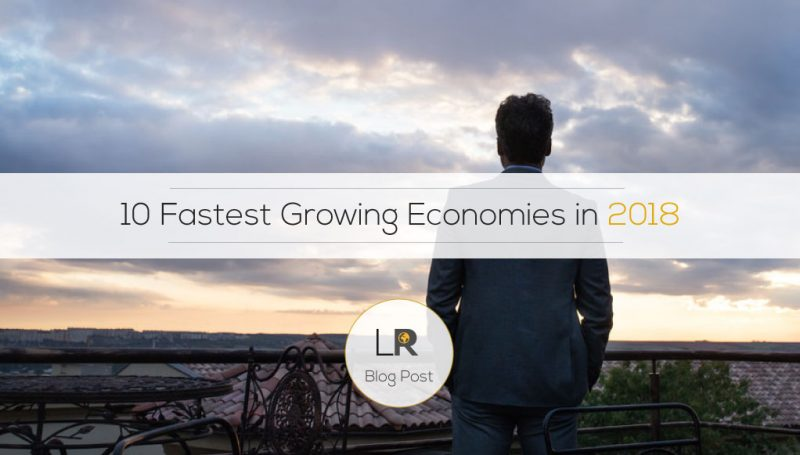 Top 10 Fastest Growing Economies In 2018: Where To Expand?