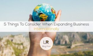 5 Things To Consider When Expanding Internationally