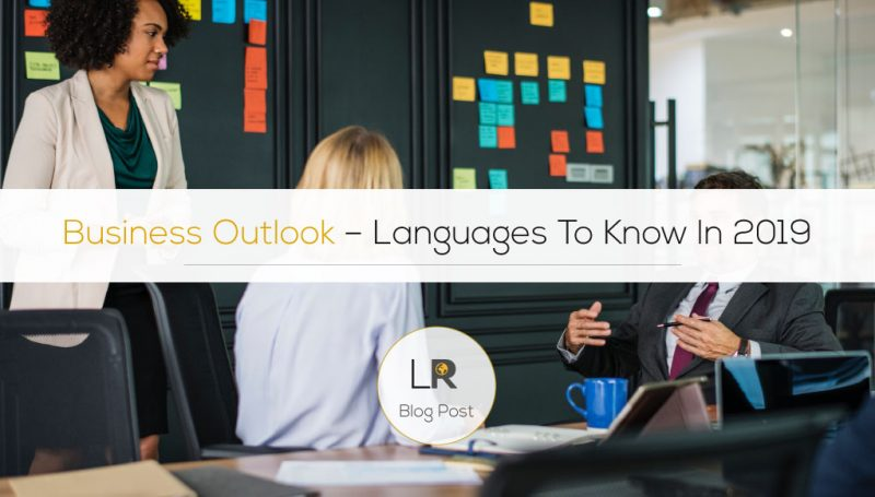 Business Outlook – Languages To Know In 2019