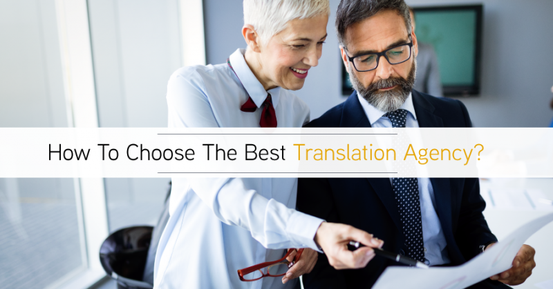 How to choose the best translation agency; A simple guide