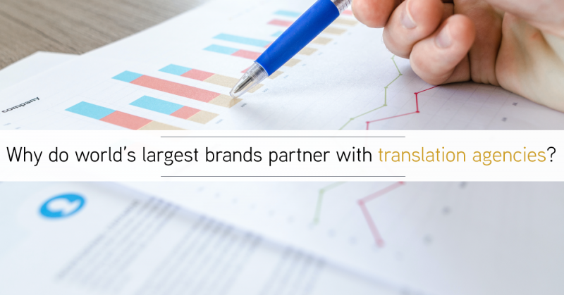 Why do world's largest brands partner with translation agencies?