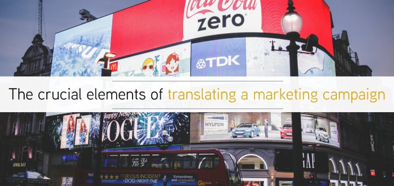 The crucial elements of translating a marketing campaign