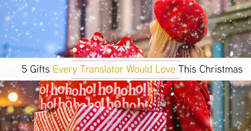 5 Gifts Every Translator Would Love This Christmas