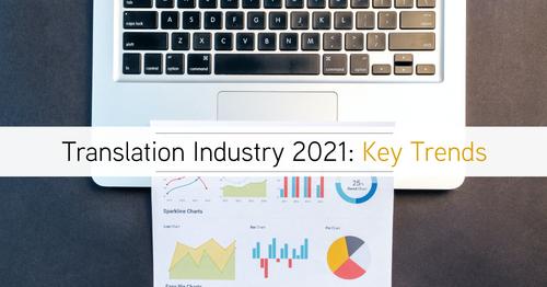 2021: Key Trends in Translation Industry