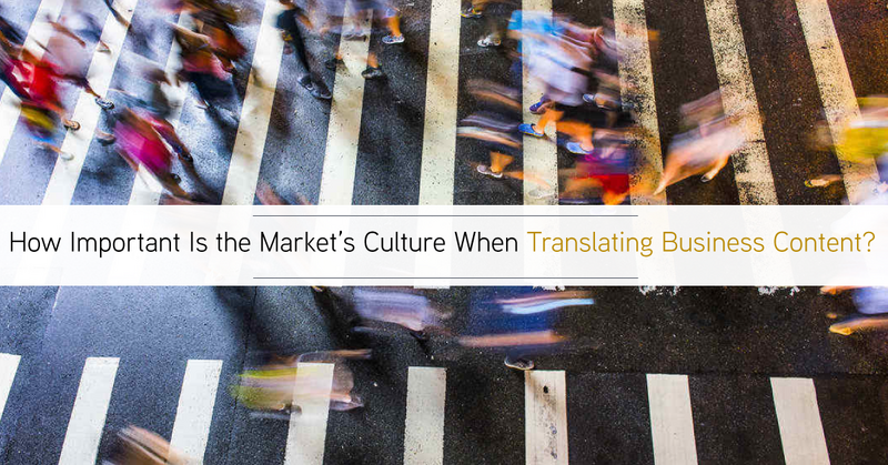 How important is the market's culture when translating business content?