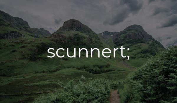 scunnert- Scots