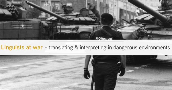 linguists at war translating-&-interpreting-in-dangerous-environments